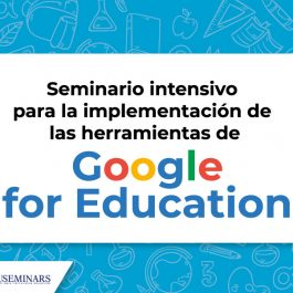 Seminario intensivo para la implementación de las herramientas de Google for education